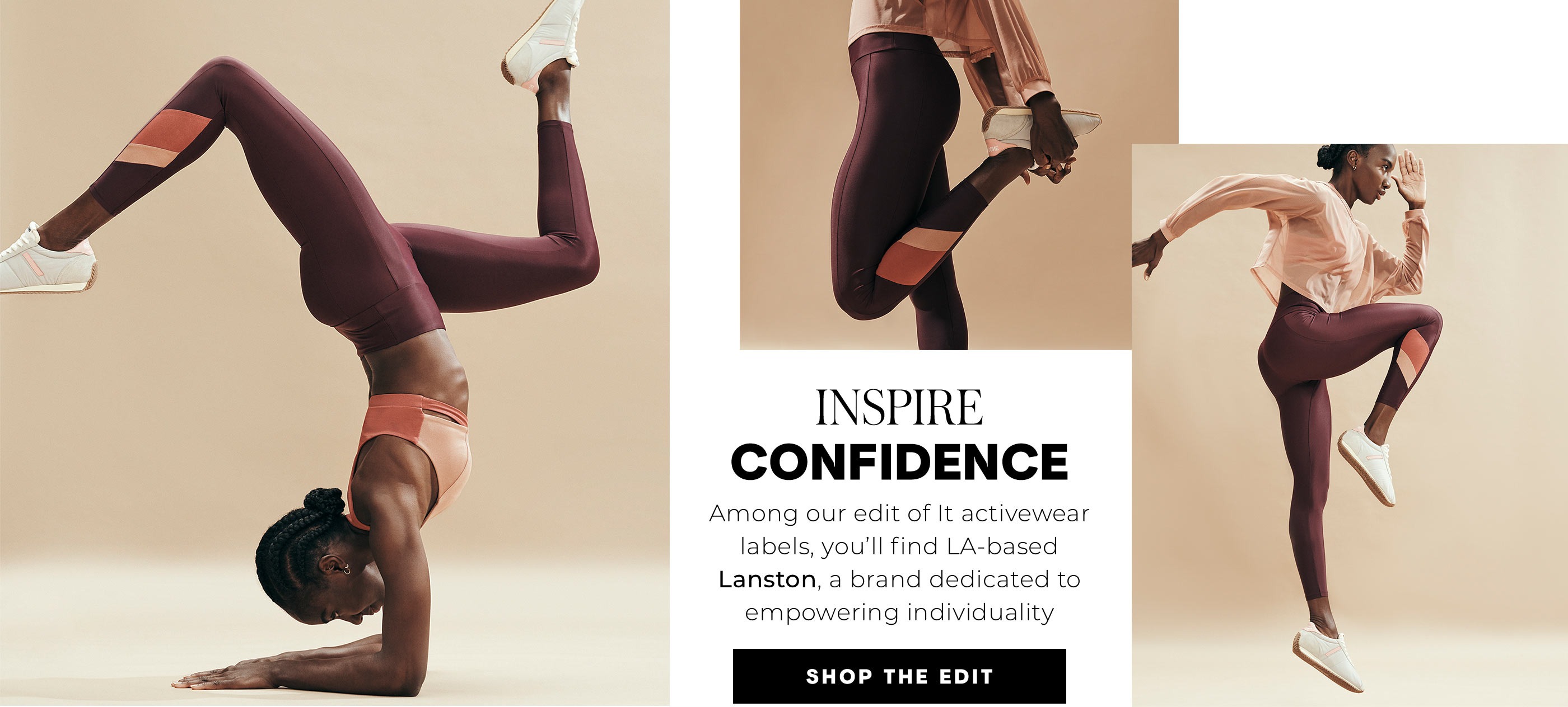 Inspire Confidence Among our edit of It activewear labels, you'll find LA-based Lanston, a brand dedicated to empowering individuality