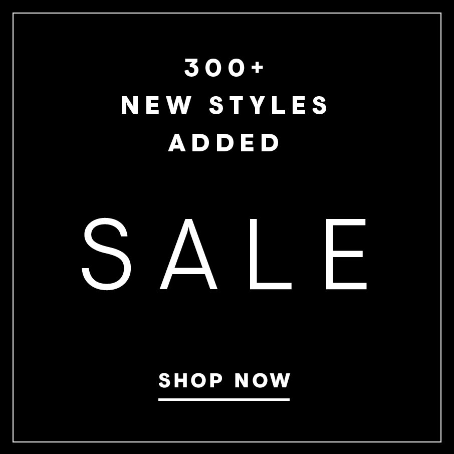 300+ New Styles Added to Sale: Shop Now