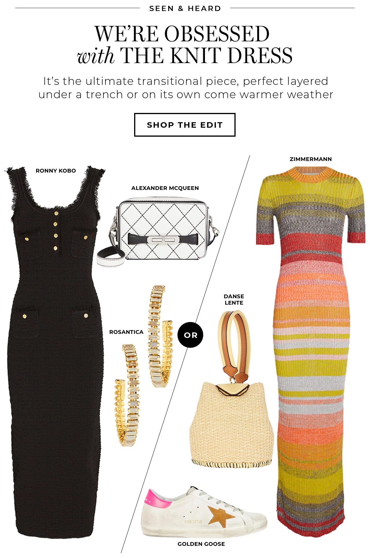 The knit dress is the ultimate transition piece, perfect layered under a trench or on its own in warmer weather