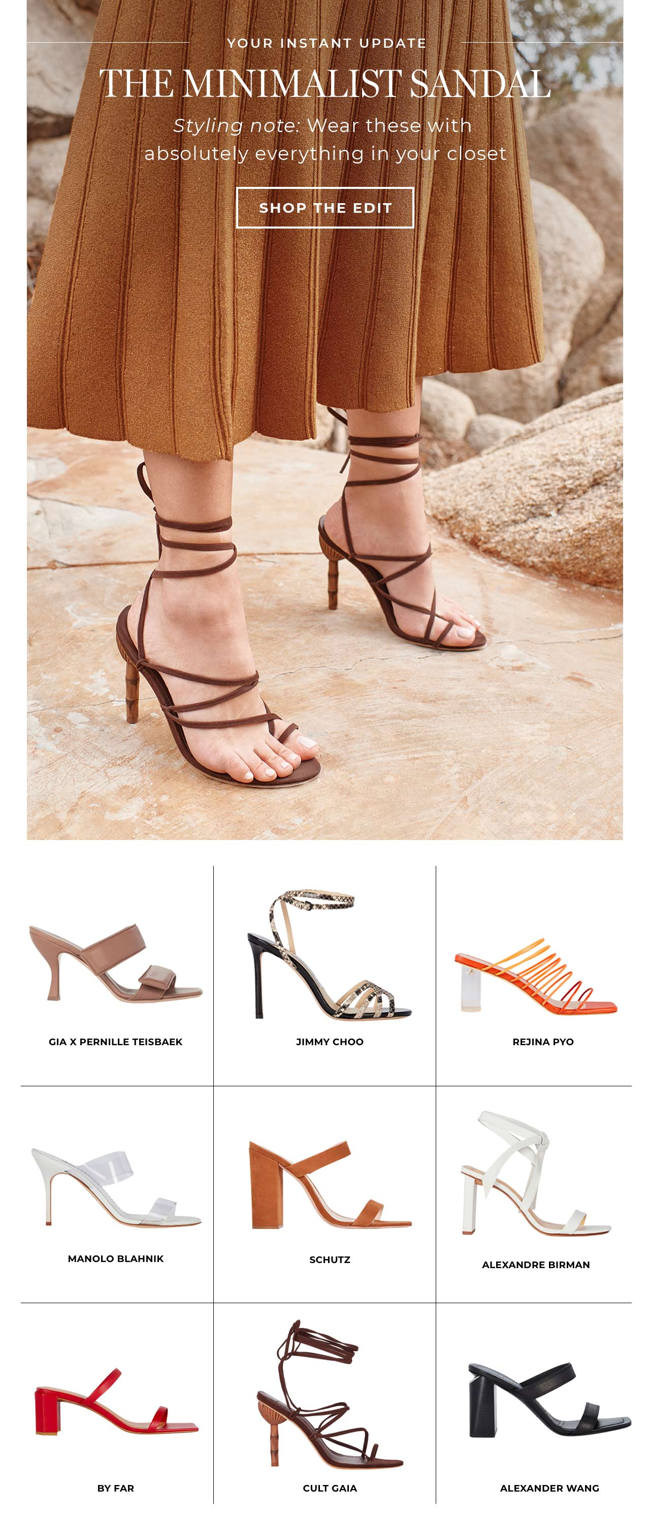 Styling note: Wear minimalist sandals with absolutely everything in your closet