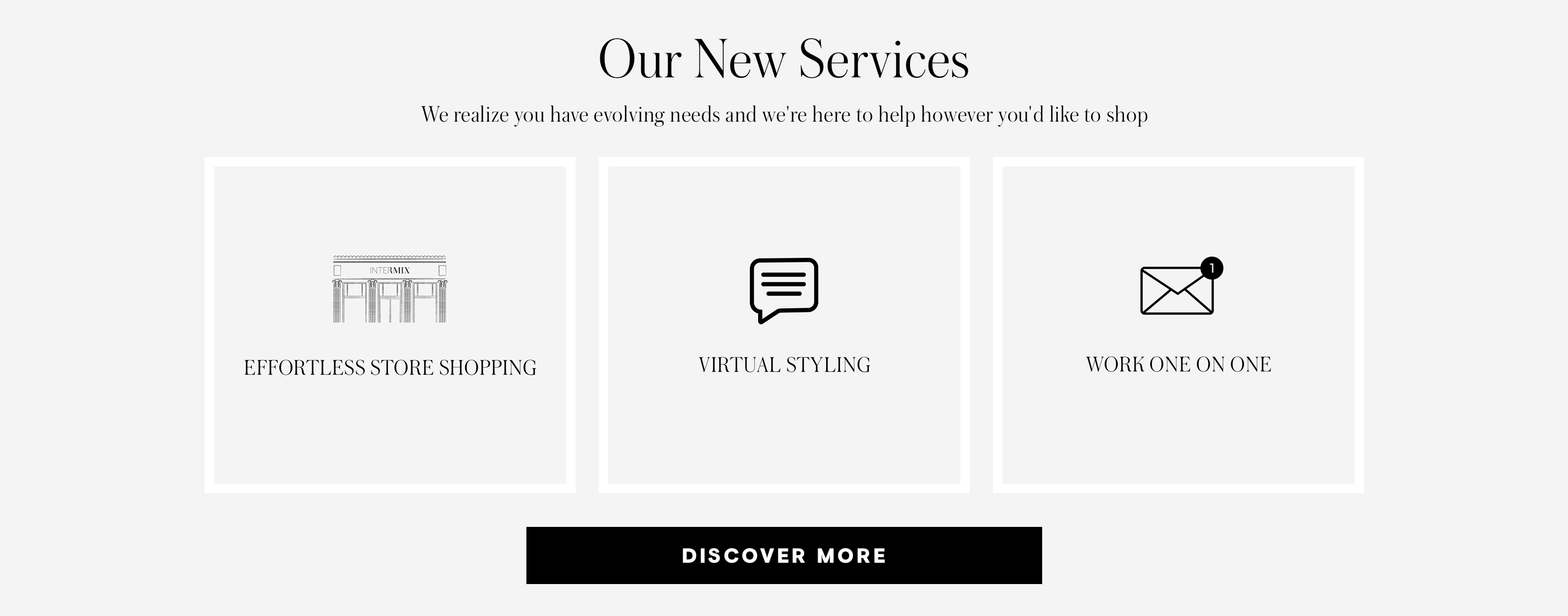 Our New Services We realize you have evolving needs and we're here to help however you'd like to shop.