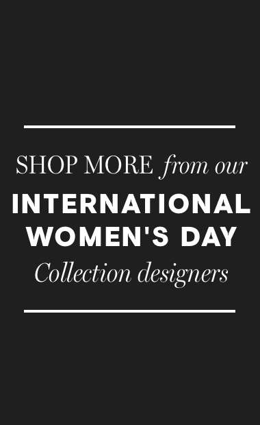 Shop more from our International Women's Day Collection designers