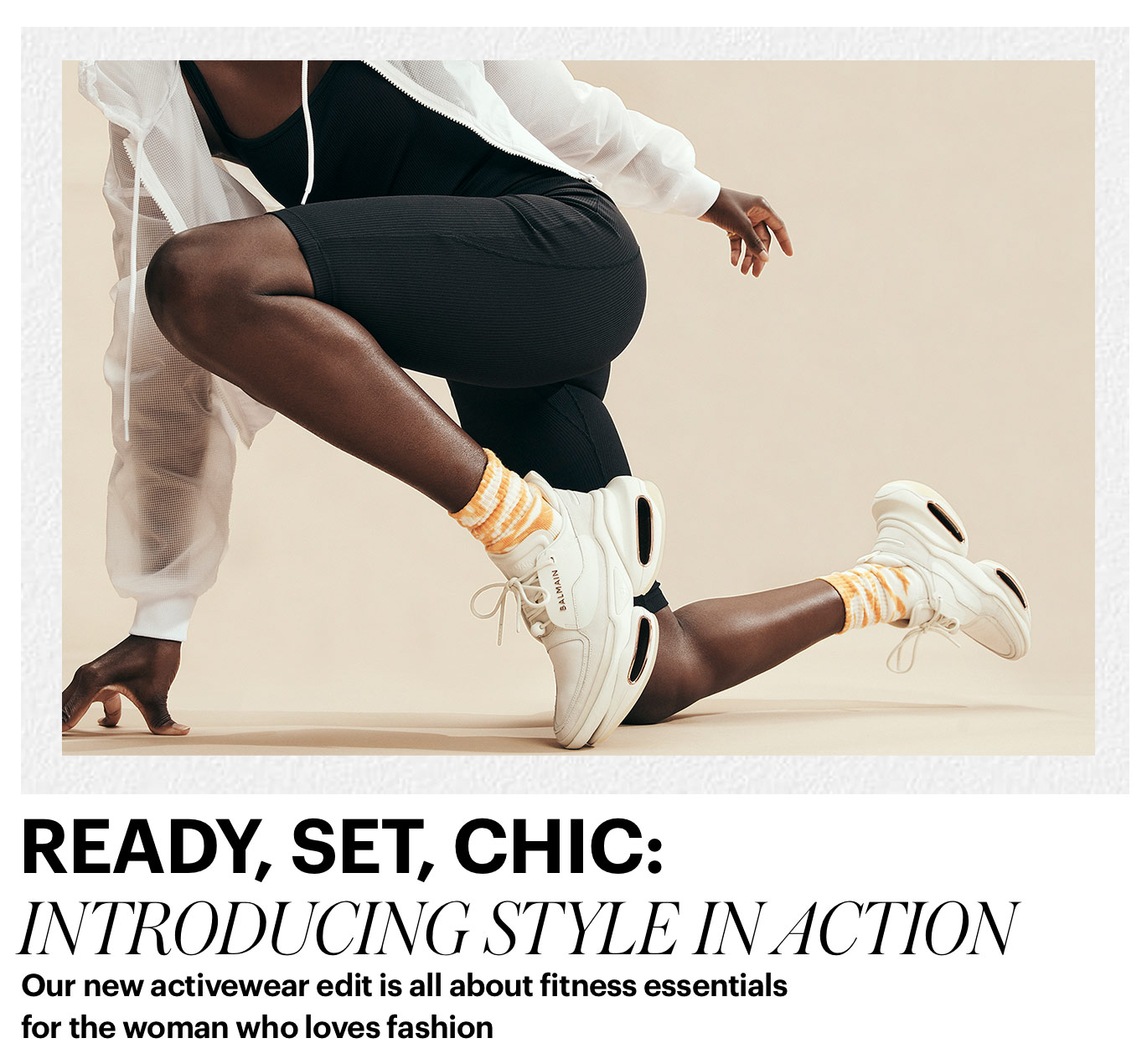 """Ready, Set, Chic: Introducing Style In Action Our new activewear edit is all about fitness essentials for the woman who loves fashion"""