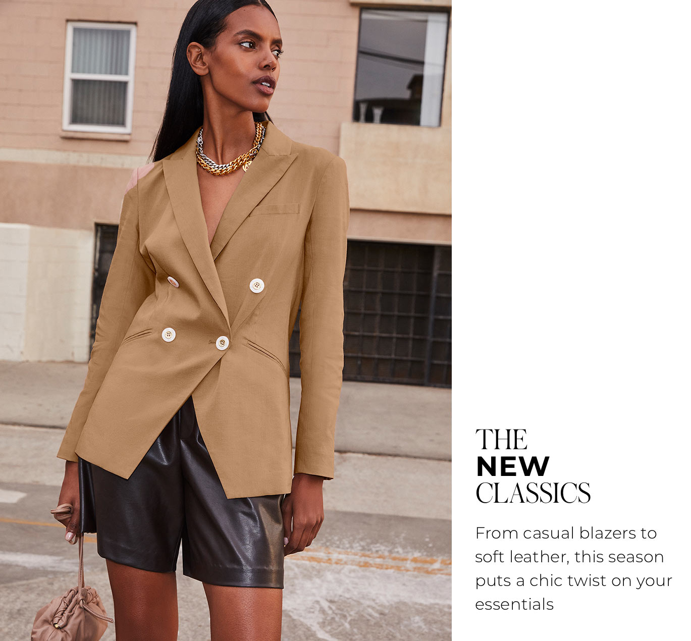 """The New Classics From casual blazers to soft leather, this season puts a chic twist on your essentials"""