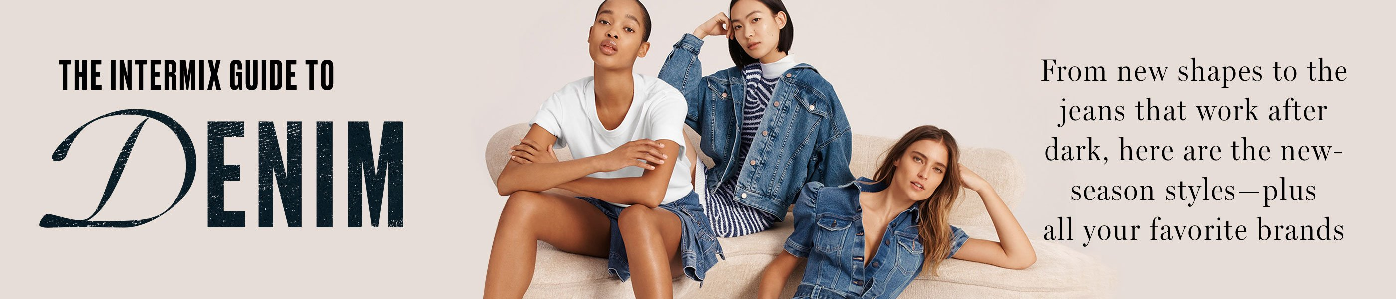 The Intermix Guide To Denim