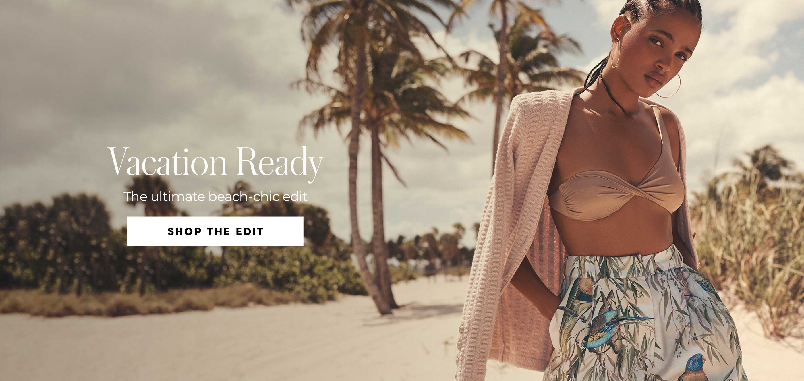 Vacation Ready The ultimate beach-chic edit