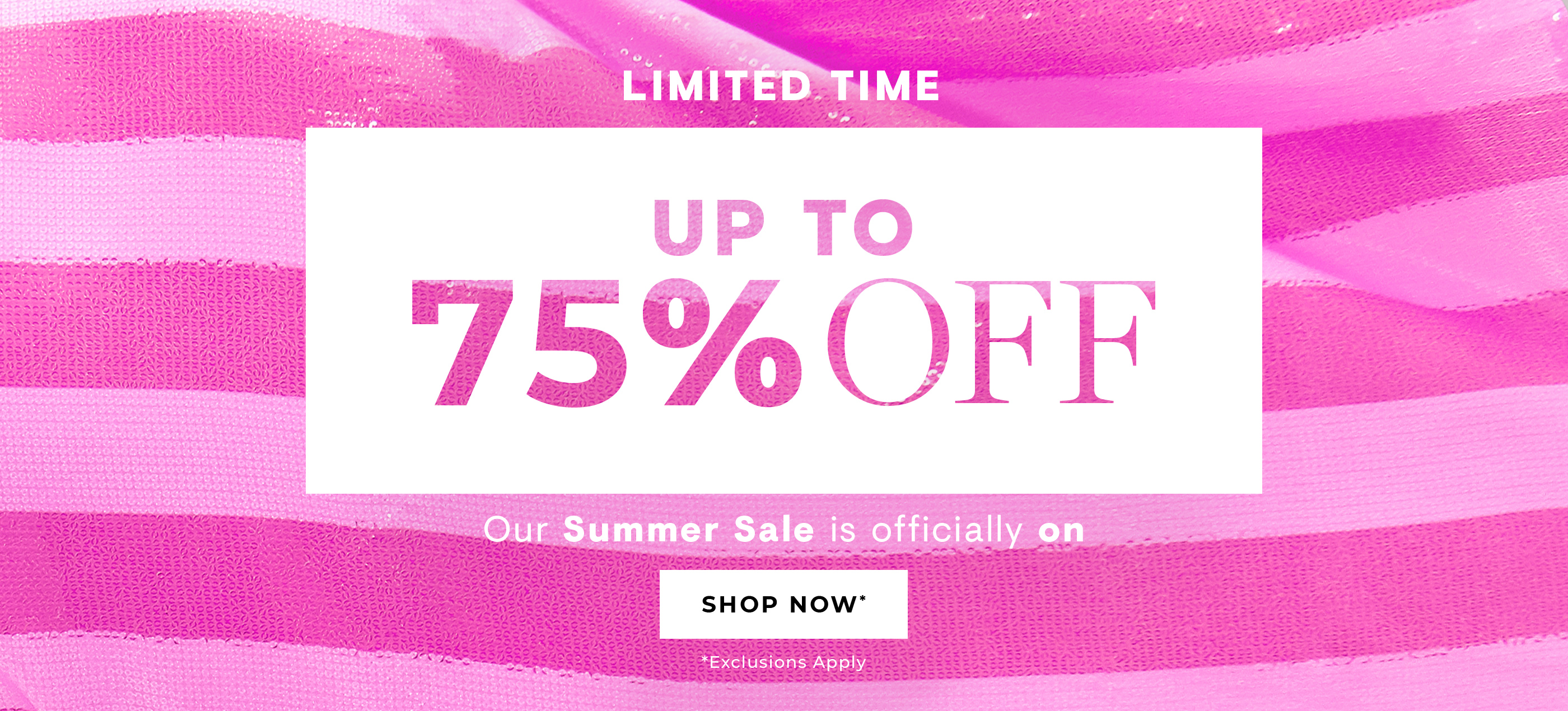 Our Summer Sale is officially on