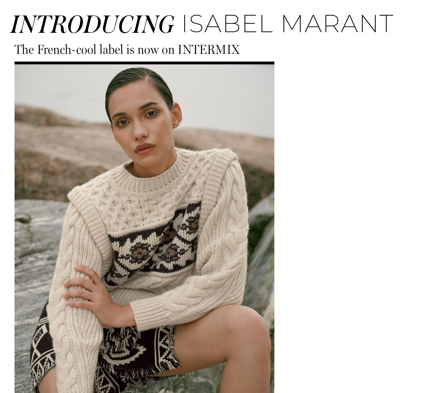 INTRODUCING Isabel Marant The French-cool label is now on INTERMIX