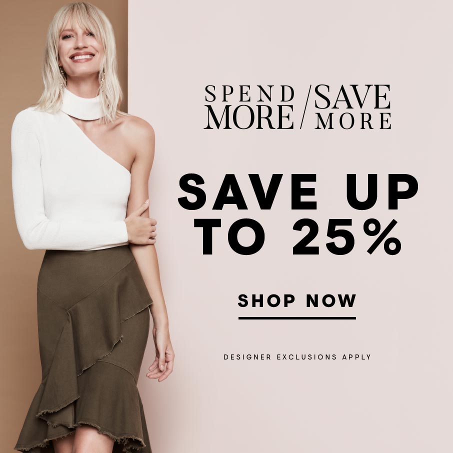 Spend More/Save More: Save up to 25% - Shop Now