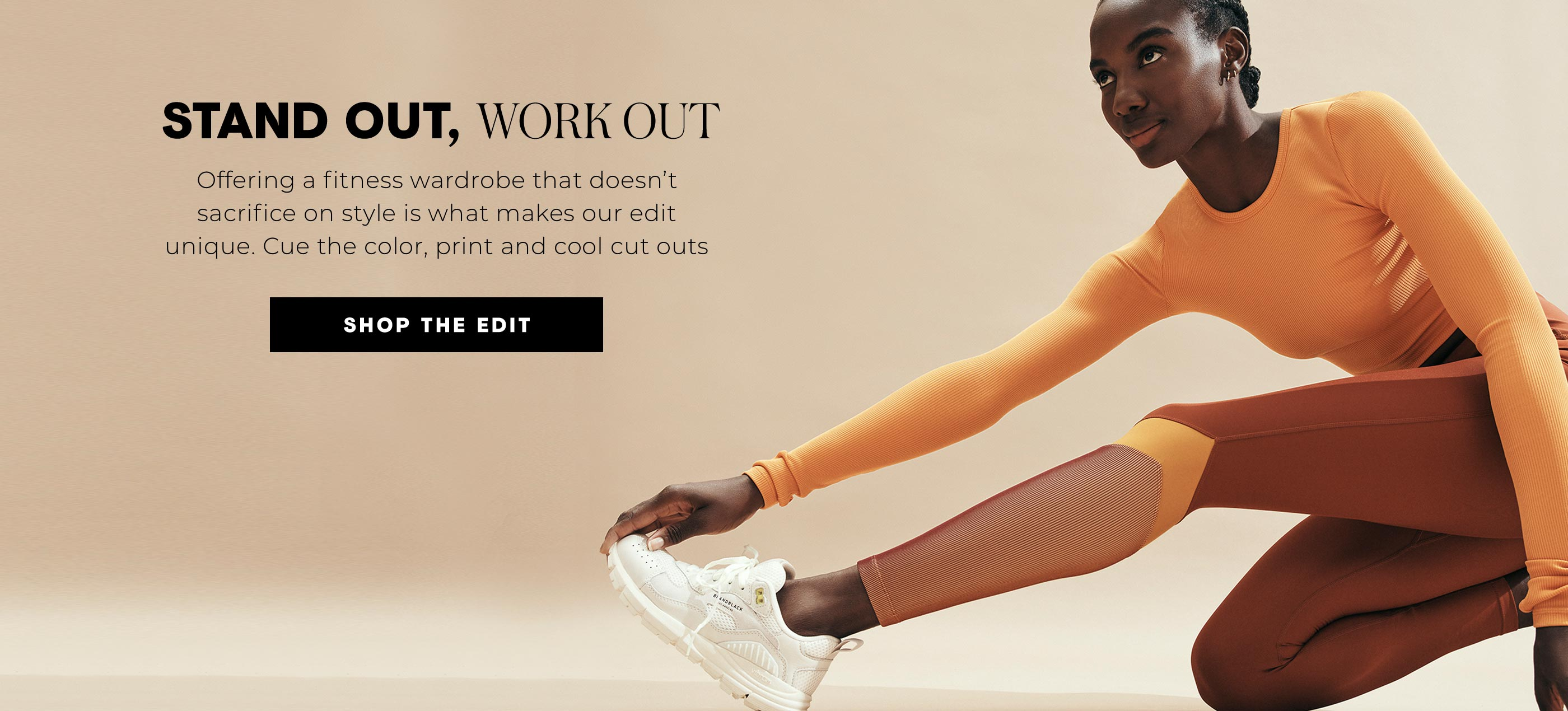 Stand Out, Work Out Offering a fitness wardrobe that doesn't sacrifice on style is what makes our edit unique. Cue the color, print and cool cut outs