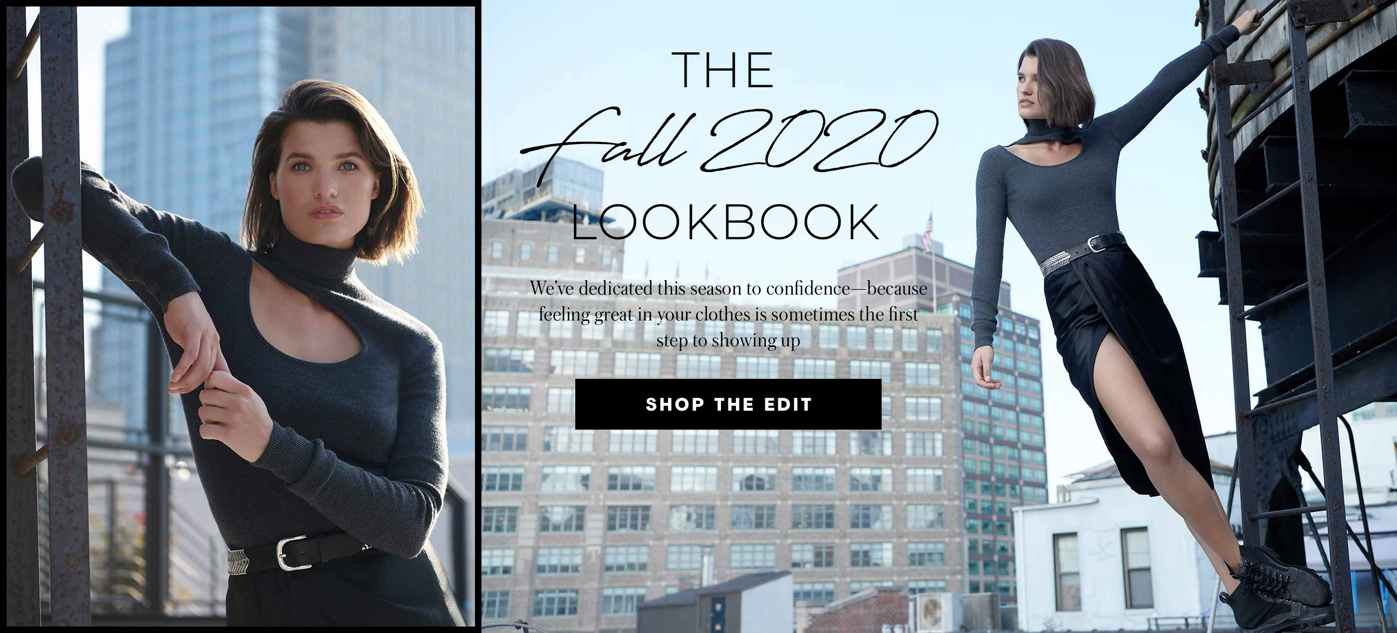 """The Fall 2020 Lookbook We've dedicated this season to confidence—because feeling great in your clothes is sometimes the first step to showing up """